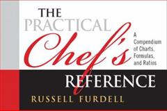 The Practical Chef's Reference : A Compendium of Charts, Formulas and Ratios, Furdell, Russell, 0135125774