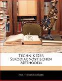 Technik der Serodiagnostischen Methoden, Paul Theodor Müller, 1141275775