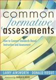Common Formative Assessments : How to Connect Standards-Based Instruction and Assessment, Ainsworth, Larry and Viegut, Donald, 1412915775