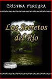 Los Secretos Del Rio, Cristina Pereyra, 148009577X