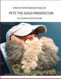 Create Papier MacHe Head of Pete the Gold Prospector, Calmar Austin McCune, 1484055772