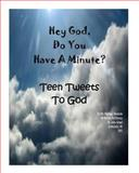 Hey God Do You Have a Minute, Marilou McClimans, 1484125770