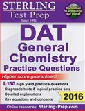 Sterling DAT General Chemistry Practice Questions, Sterling Prep, 1500195774