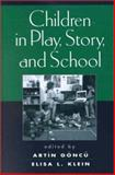 Children in Play, Story, and School, Johnson, Suzanne M. and O'Connor, Elizabeth, 1572305770