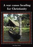 A War Canoe Heading for Christianity, Nielson, Claus Bager, 8789825772