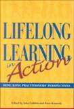 Lifelong Learning in Action : Hong Kong Practitioners' Perspectives, Cribbin, John, 9622095771