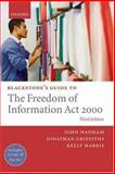 Blackstone's Guide to the Freedom of Information Act 2000, Wadham, John and Griffiths, Jonathan, 0199235783
