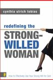 Redefining the Strong-Willed Woman, Cynthia Ulrich Tobias, 0310245788