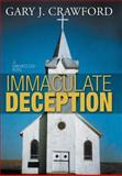 Immaculate Deception, Gary J. Crawford, 1479785784