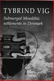Tybrind Vig : Submerged Mesolithic Settlements in Denmark, Andersen, Soren H., 8788415783