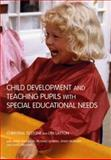 Child Development and Teaching Pupils with Special Educational Needs, Tilstone, Christina and Layton, Lyn, 0415275784