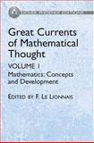 Great Currents of Mathematical Thought Vol. I : Mathematics: Concepts and Development, Le Lionnais, Francois, 0486495787
