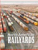 North American Railyards, Michael Rhodes, 0760315787