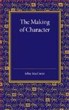 The Making of Character : Some Educational Aspects of Ethics, MacCunn, John, 1107425786