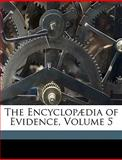 The Encyclopædia of Evidence, Edgar Whittlesey Camp and John Finley Crowe, 1149865784