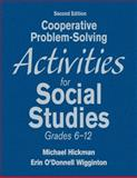 Cooperative Problem-Solving Activities for Social Studies, Grades 6-12, Hickman, Michael and Wigginton, Erin O'Donnell, 1412965780