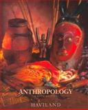 Anthropology, Haviland, William A., 0155035789