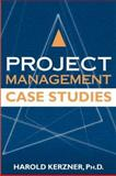 Project Management Case Studies, Kerzner, Harold, 0471225789