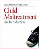 Child Maltreatment : An Introduction, Miller-Perrin, Cindy L. and Perrin, Robin D., 0761915788