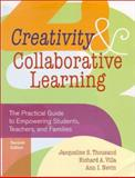 Creativity and Collaborative Learning : The Practical Guide to Empowering Students, Teachers, and Families, , 1557665788
