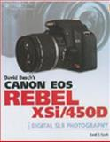 Canon EOS Digital Rebel XSI/450 : Digital SLR Photography, Busch, David D., 1598635786