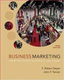 Business Marketing : Connecting Strategy, Relationships, and Learning, Dwyer, F. Robert and Tanner, John F., 0072865784