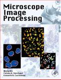 Microscope Image Processing, Wu, Qiang and Merchant, Fatima, 012372578X