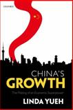 China's Growth : The Making of an Economic Superpower, Yueh, Linda, 0199205787
