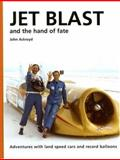 Jet Blast and the Hand of Fate, John Ackroyd, 0954435788