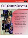Call Center Success : Essential Skills for CSRs, Finch, Lloyd C., 1560525789