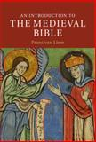An Introduction to the Medieval Bible, van Liere, Frans, 0521865786
