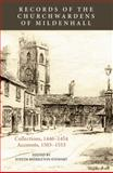 Records of the Churchwardens of Mildenhall : Collections (1446-1454) and Accounts (1503-1553), , 0851155782