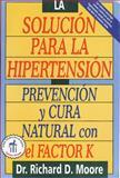 La Solución para la Hipertensión, Richard D. Moore, 0892815787