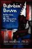 Dumbin' Down : Reflections on the Mis-Education of the Negro, Menzise, Jeffery, 0985665785