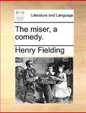 The Miser, a Comedy, Henry Fielding, 1170695787