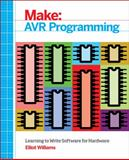 Make : Avr Programming - Learning to Write Software for Hardware, Williams, Elliot, 1449355781