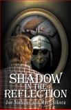 Shadow in the Reflection, Joe Niehaus and Mary Sikora, 1475925786