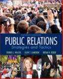 Public Relations : Strategies and Tactics Plus MySearchLab with EText -- Access Card Package, Wilcox, Dennis L. and Cameron, Glen T., 013377578X