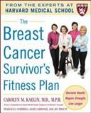 The Breast Cancer Survivor's Fitness Plan, Carolyn M. Kaelin and Josie Gardiner, 0071465782