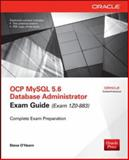 OCA/OCP MySQL Database Administrator All-in-One Exam Guide (Exams 1Z0-870, 1Z0-873, & 1Z0-874), O'Hearn, Steve, 0071775781