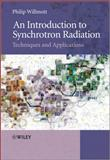 An Introduction to Synchrotron Radiation, Philip Willmott, 0470745789