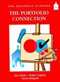 The Portfolio Connection, Burke, Kay and Fogarty, Robin, 0932935788