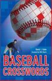 Baseball Crosswords, David J. Kahn, 1402705786