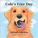 Cole's Free Day, Michelle Sheehan, 1500645788