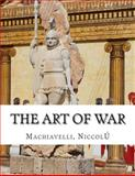 The Art of War, Niccol Machiavelli, Niccol, 1500715786
