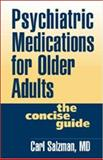 Psychiatric Medications for Older Adults 9781572305786
