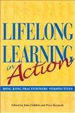 Lifelong Learning in Action : Hong Kong Practitioners' Perspectives, Cribbin, John, 962209578X