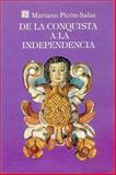 De la Conquista a la Independencia, Picon-Salas, Mariano, 9681645782