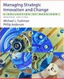 Managing Strategic Innovation and Change : A Collection of Readings, , 0195135784