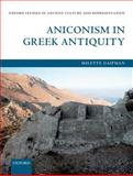 Aniconism in Greek Antiquity, Gaifman, Milette, 0199645787